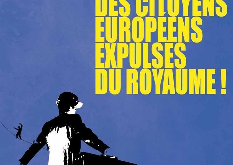 LES EXPULSIONS DE CITOYENS ET CITOYENNES EUROPÉENS. UN PHÉNOMÈNE QUI NOUS ALARME, ET NOUS MOBILISE.