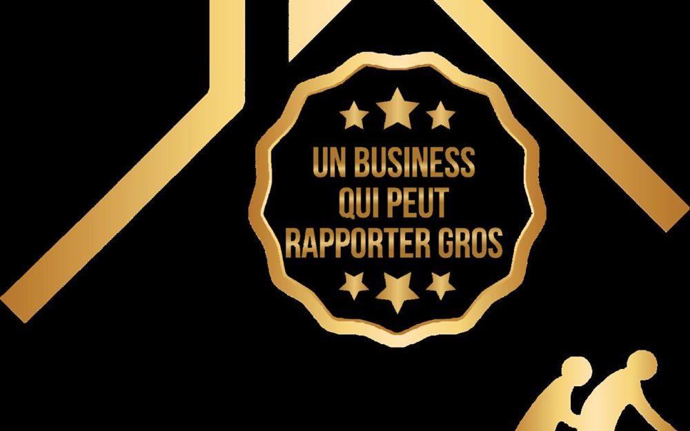 UN BUSINESS QUI PEUT RAPPORTER GROS