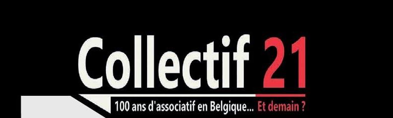 COLLECTIF 21. 100 ANS D'ASSOCIATIF EN BELGIQUE…ET DEMAIN ?